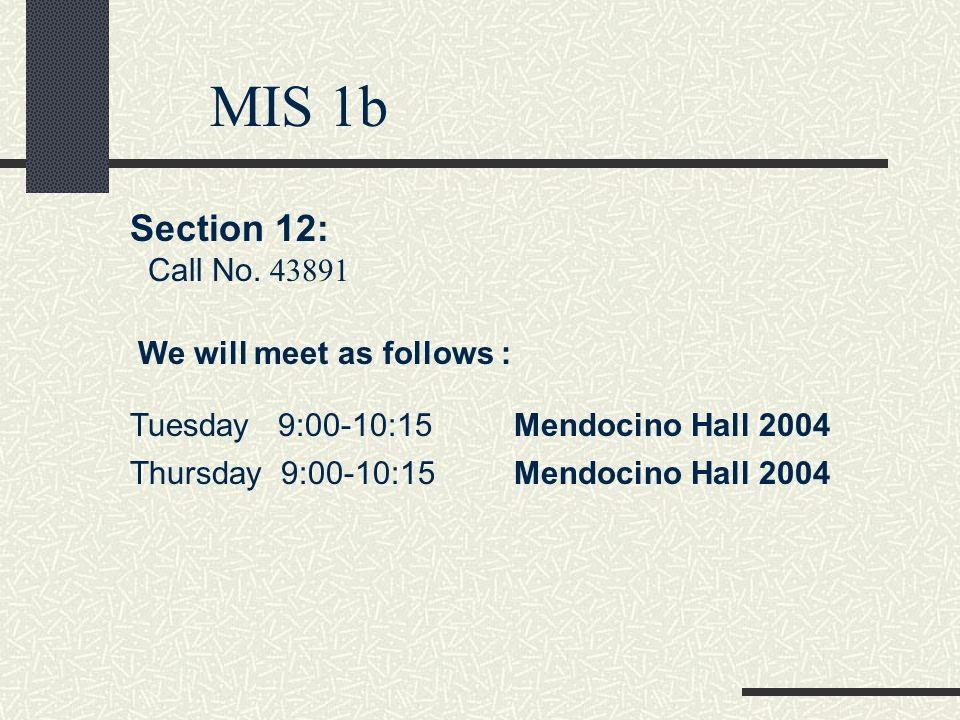 MIS 1b Registering for MIS1b does NOT automatically enroll you in 1c.