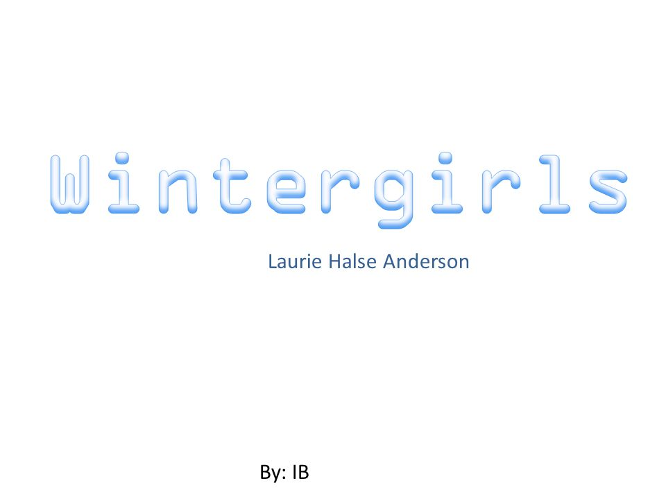 Laurie Halse Anderson By: IB