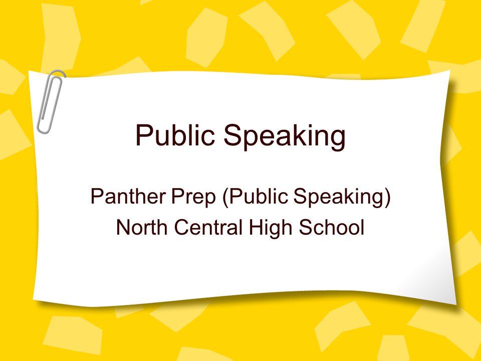 Public Speaking Panther Prep (Public Speaking) North Central High School