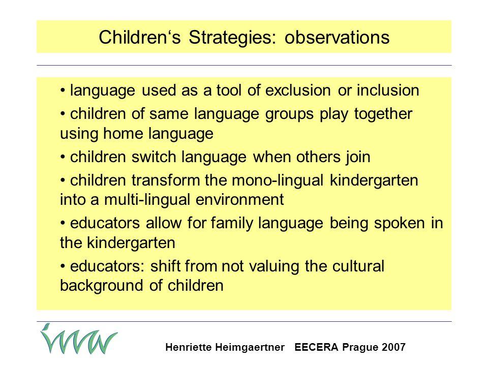 Henriette Heimgaertner EECERA Prague 2007 Strategies of Children –3- Int: One moment, please, I believe you (Elenka) still wanted to say something… Elenka: Yeah, yeah.