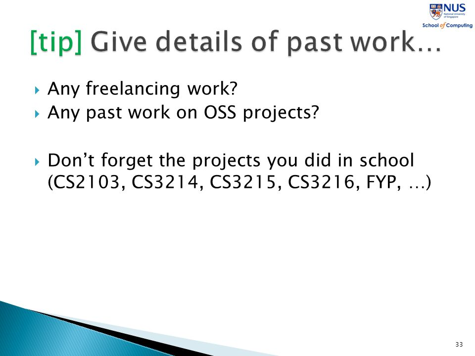  Any freelancing work.  Any past work on OSS projects.