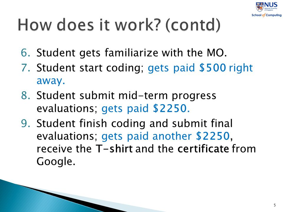 6.Student gets familiarize with the MO. 7.Student start coding; gets paid $500 right away.