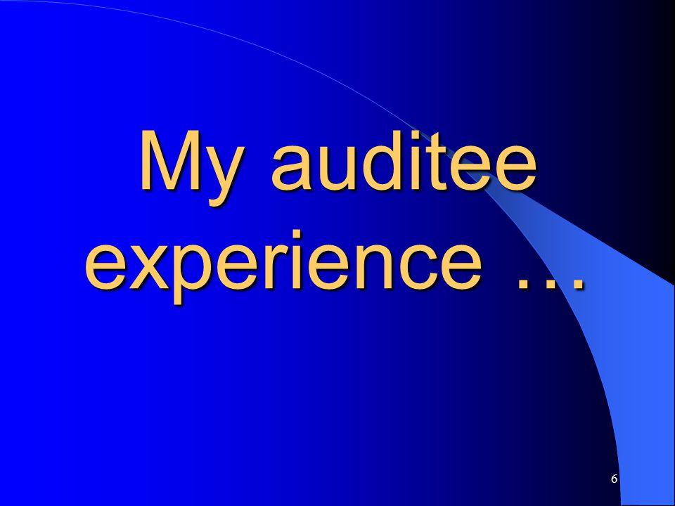 6 My auditee experience …