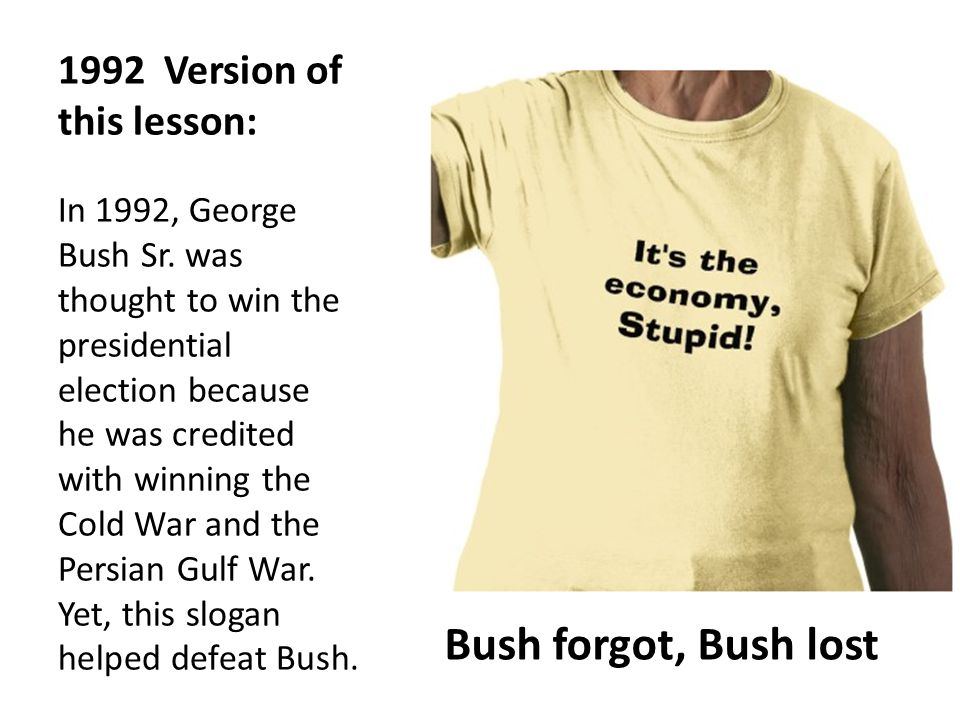 1992 Version of this lesson: In 1992, George Bush Sr.