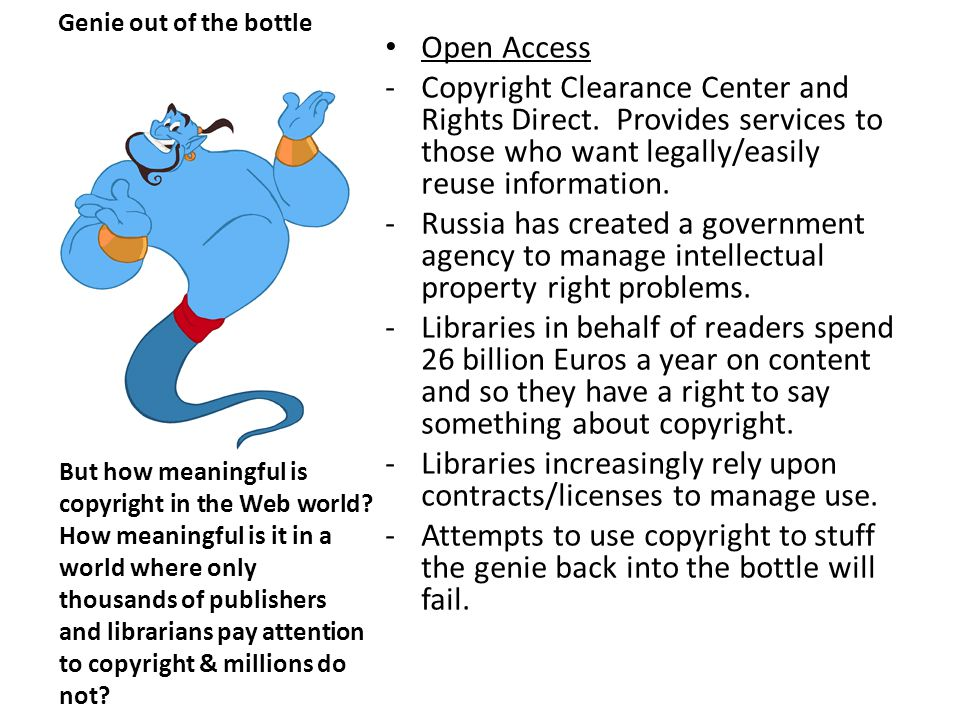 Genie out of the bottle Open Access -Copyright Clearance Center and Rights Direct.