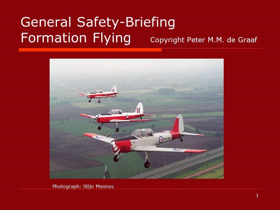 1 General Safety-Briefing Formation Flying Copyright Peter M.M. de Graaf Photograph: Stijn Mennes