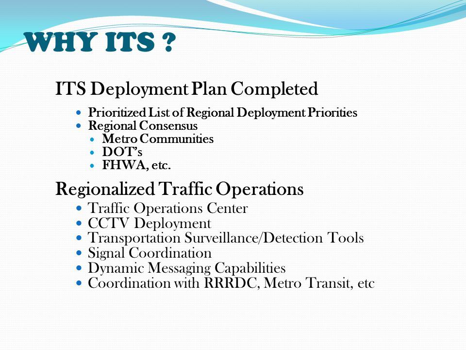 ITS = Transportation Security Emergency Management & Incident Response Metro COG ITS Stakeholders