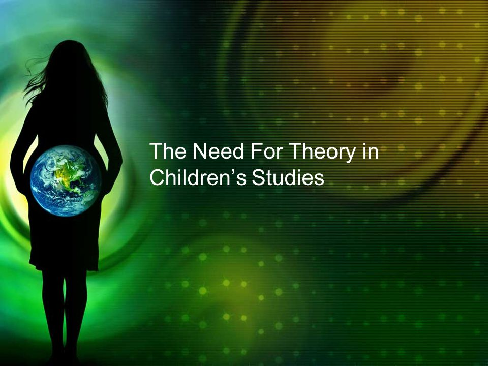 The Need For Theory in Children's Studies