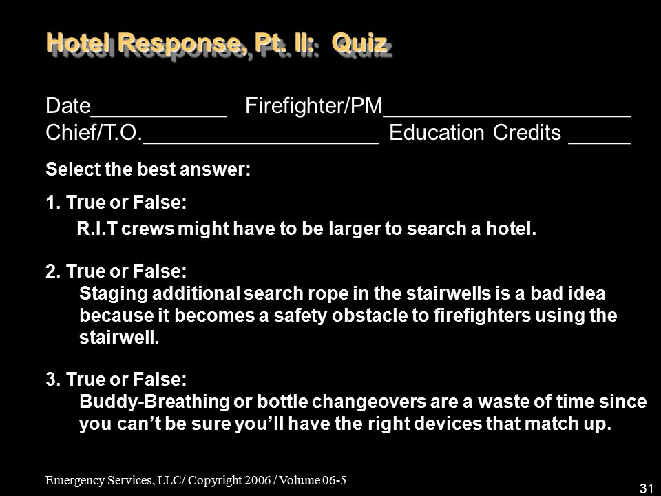 Emergency Services, LLC/ Copyright 2006 / Volume 06-5 31 Date___________ Firefighter/PM____________________ Chief/T.O.___________________ Education Cr
