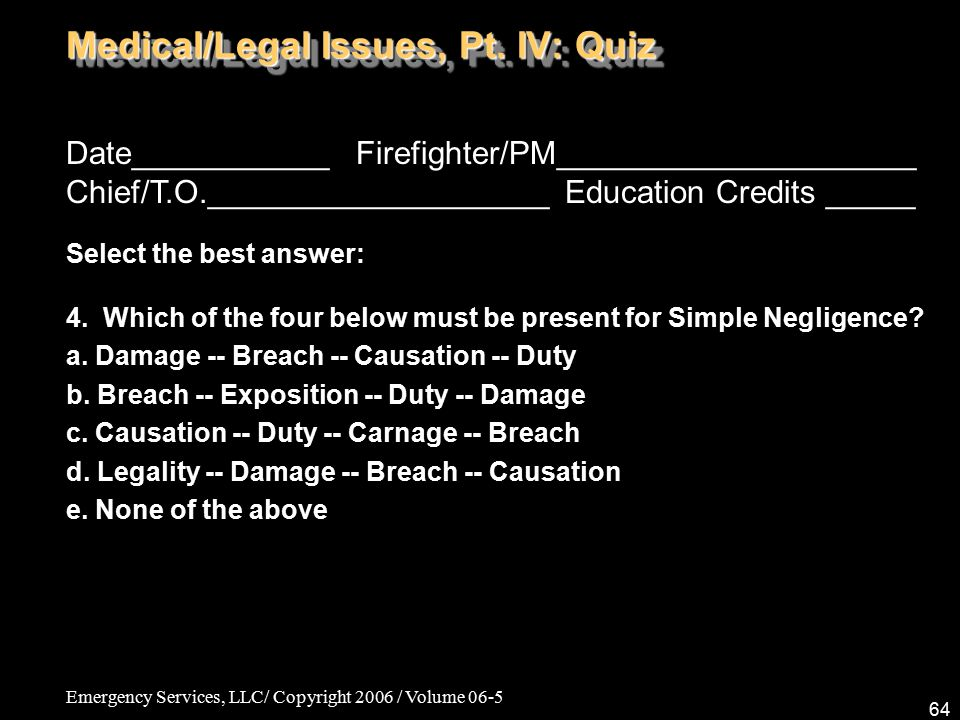 Emergency Services, LLC/ Copyright 2006 / Volume 06-5 64 Date___________ Firefighter/PM____________________ Chief/T.O.___________________ Education Cr