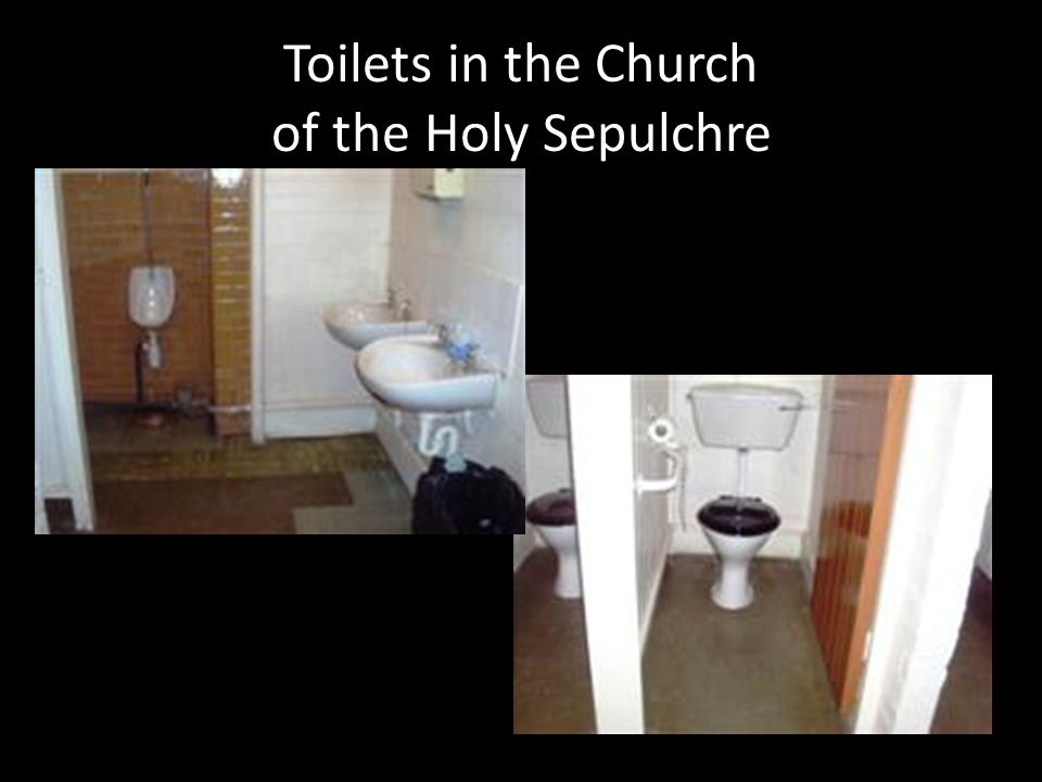 Toilets in the Church of the Holy Sepulchre