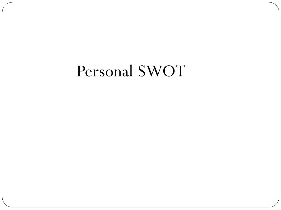 Personal SWOT