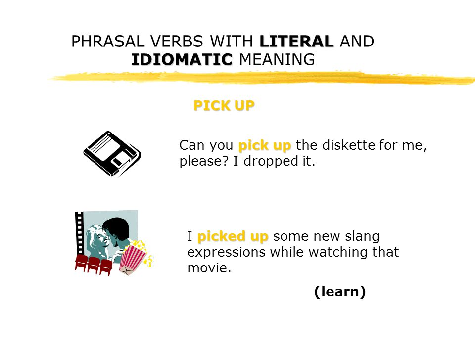 LITERAL IDIOMATIC PHRASAL VERBS WITH LITERAL AND IDIOMATIC MEANING PUT OUT put out I always put out the cat at night.