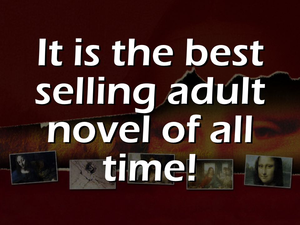 It is the best selling adult novel of all time!
