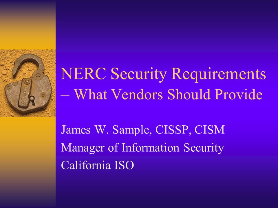 NERC Security Requirements – What Vendors Should Provide James W.