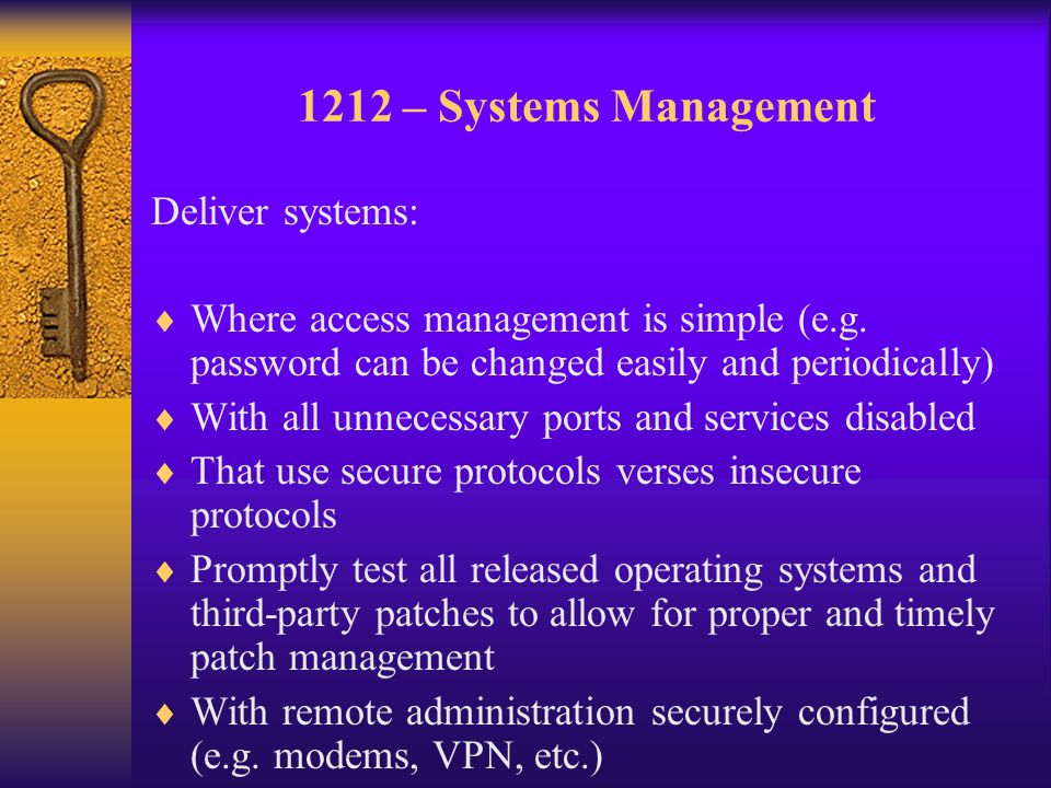 1212 – Systems Management Deliver systems:  Where access management is simple (e.g.