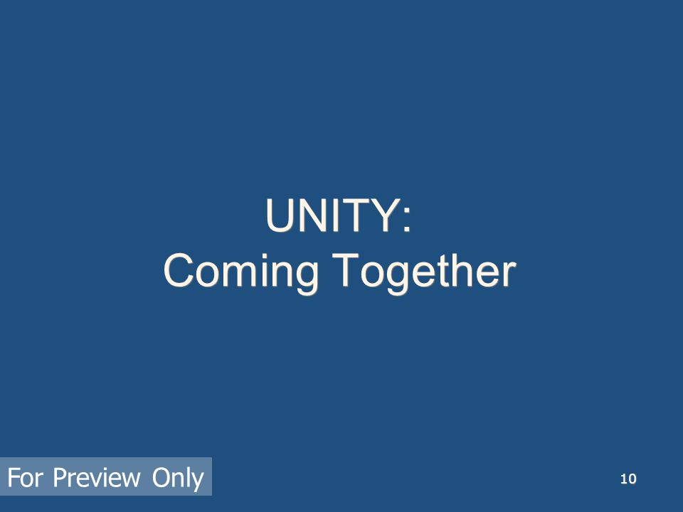 11 UNITY: A totality of related parts or an entity that is a complex or systematic whole and Something whole: something whole or complete formed by combining or joining separate things or entities and this A harmony of opinion, interest, or feeling For Preview Only
