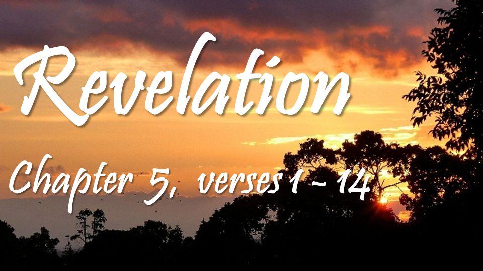 Revelation Chapter 5, verses 1 - 14