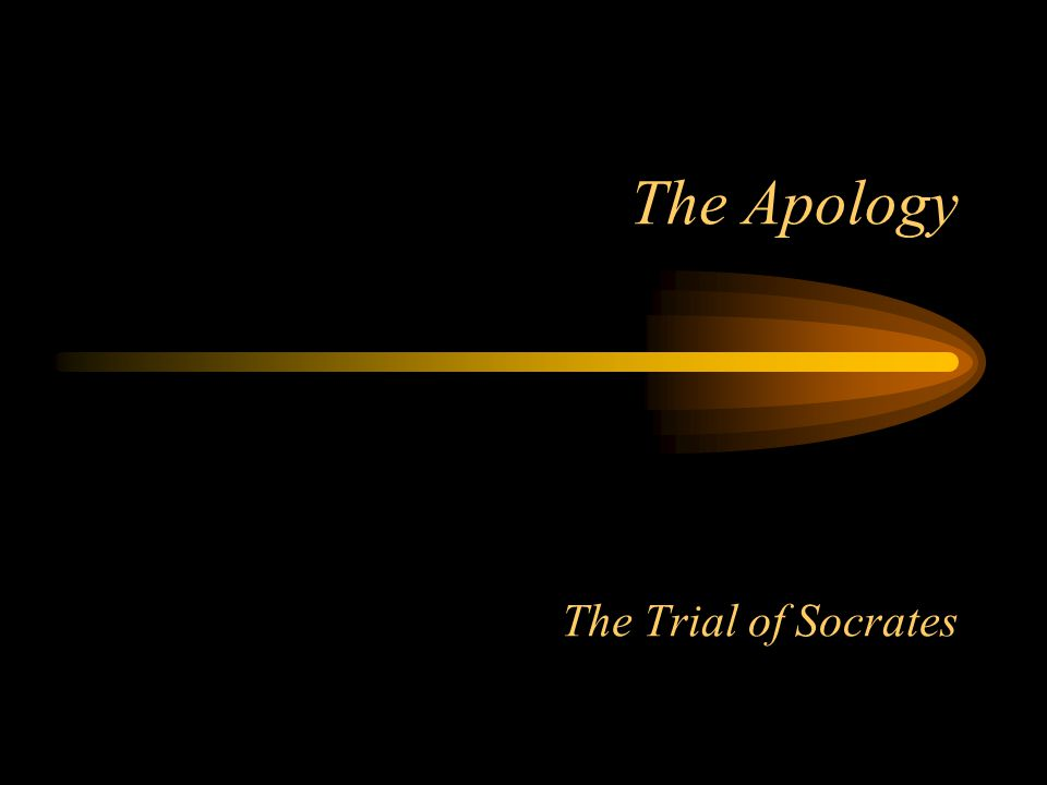 The Apology The Trial of Socrates