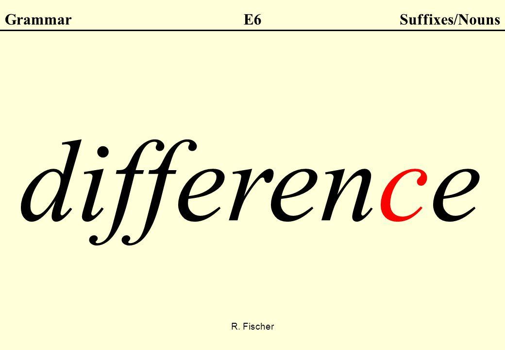 R. Fischer GrammarE6Suffixes/Nouns difference
