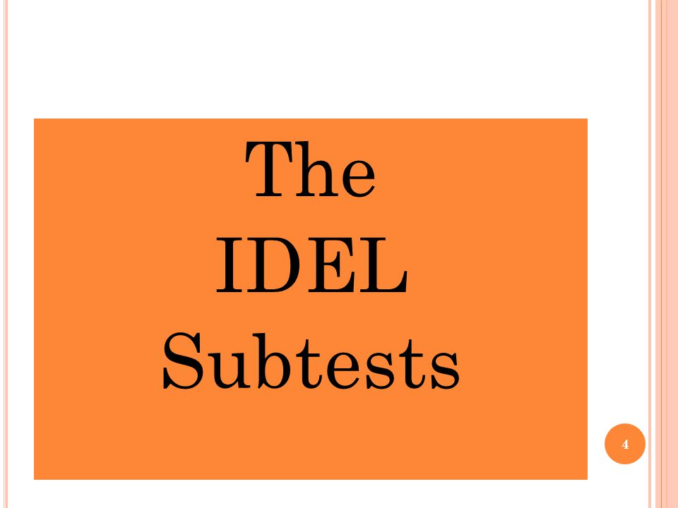 The IDEL Subtests 4