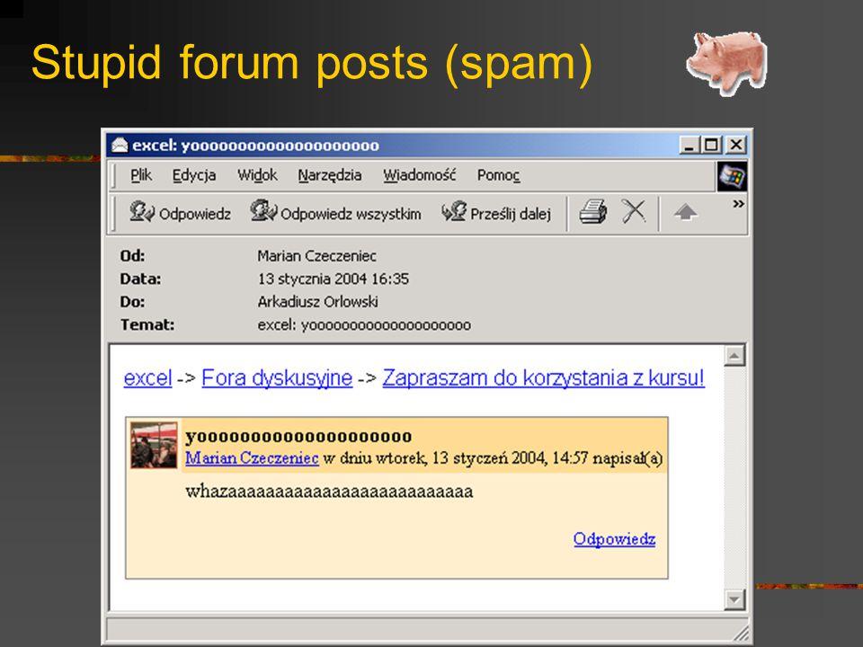 Stupid forum posts (spam)
