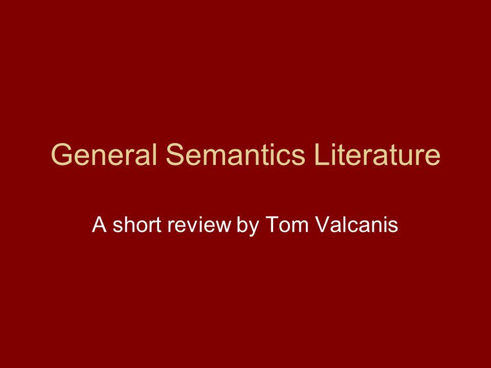 General Semantics Literature A short review by Tom Valcanis