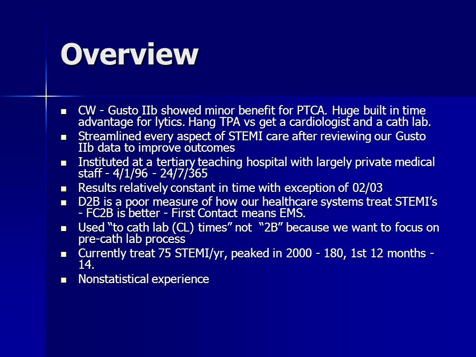Overview CW - Gusto IIb showed minor benefit for PTCA.