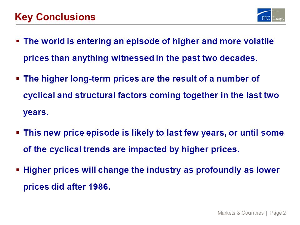 Markets & Countries | Page 2 Key Conclusions  The world is entering an episode of higher and more volatile prices than anything witnessed in the past two decades.