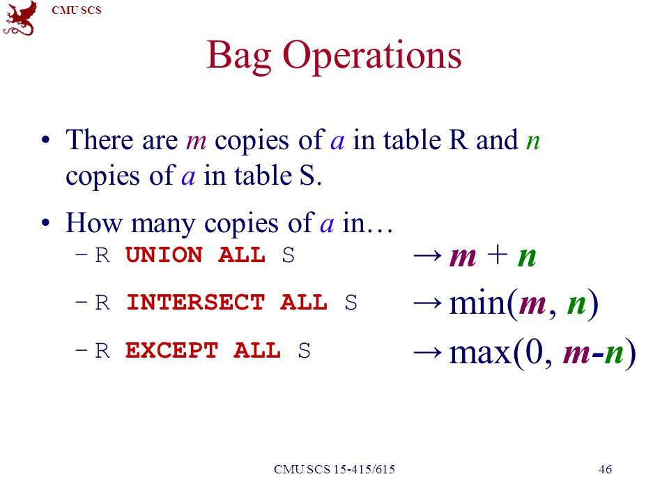 CMU SCS Bag Operations There are m copies of a in table R and n copies of a in table S.