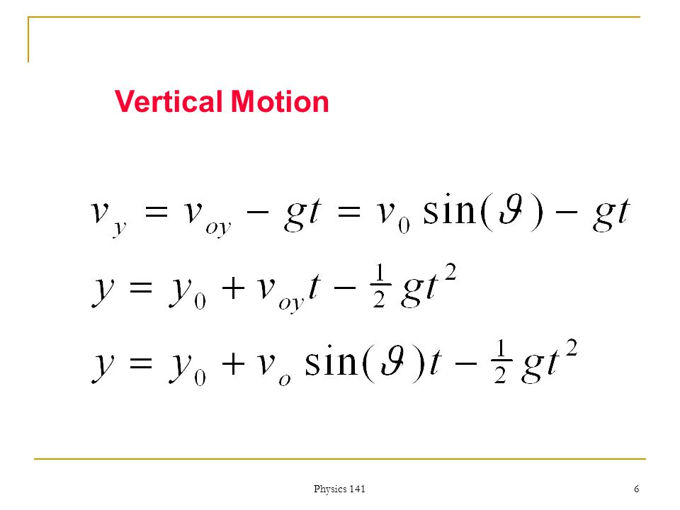 Physics 141 5 Equations of Motion Horizontal Motion: