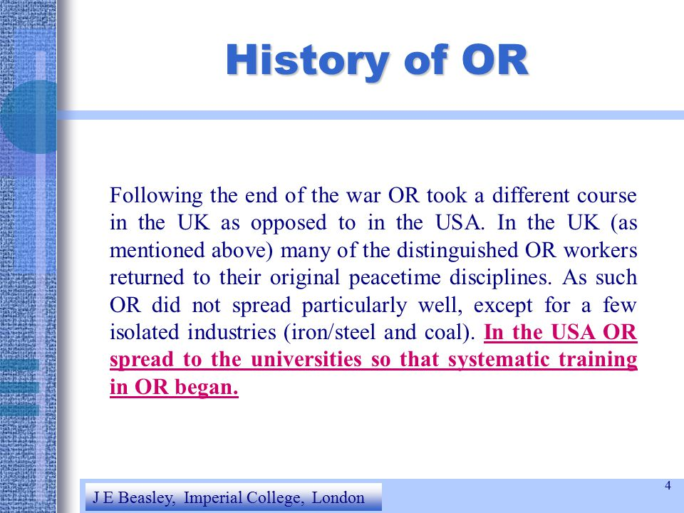 4 History of OR Following the end of the war OR took a different course in the UK as opposed to in the USA.