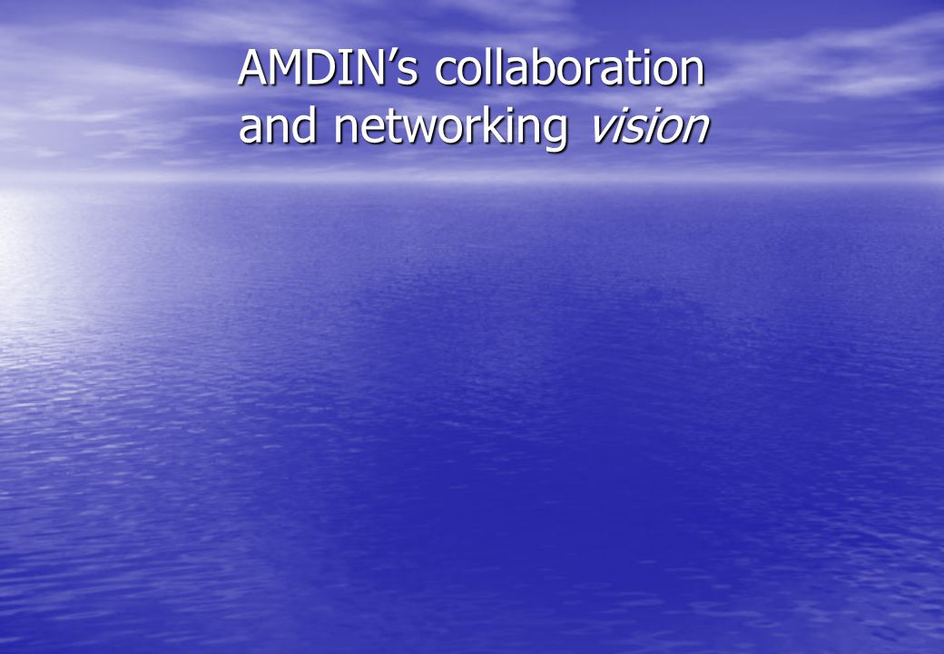 AMDIN's collaboration and networking vision
