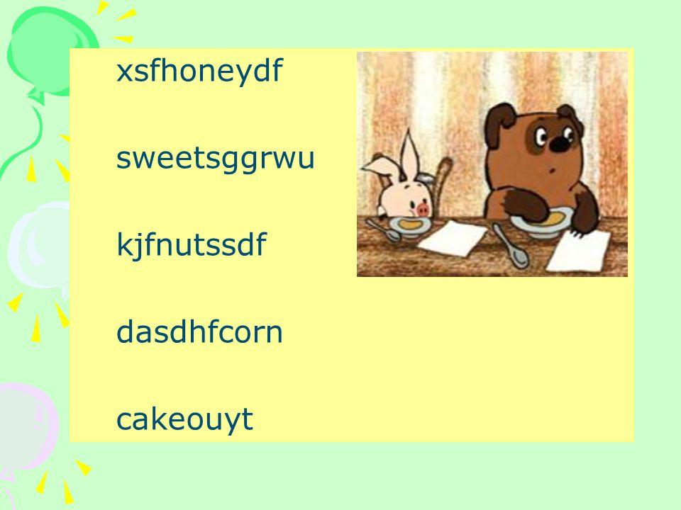 xsfhoneydf sweetsggrwu kjfnutssdf dasdhfcorn cakeouyt