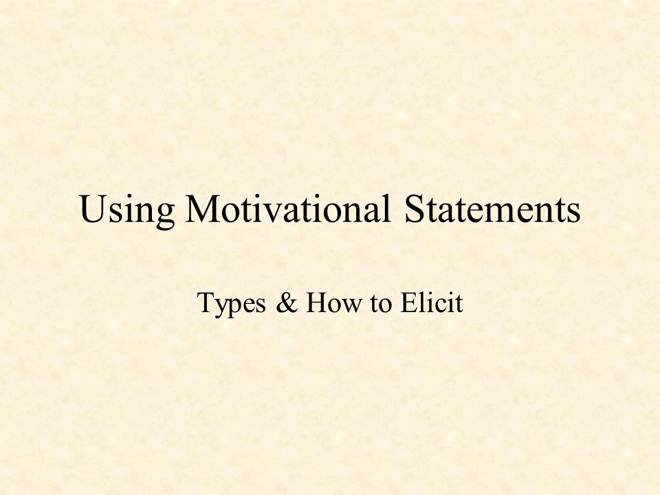 Using Motivational Statements Types & How to Elicit
