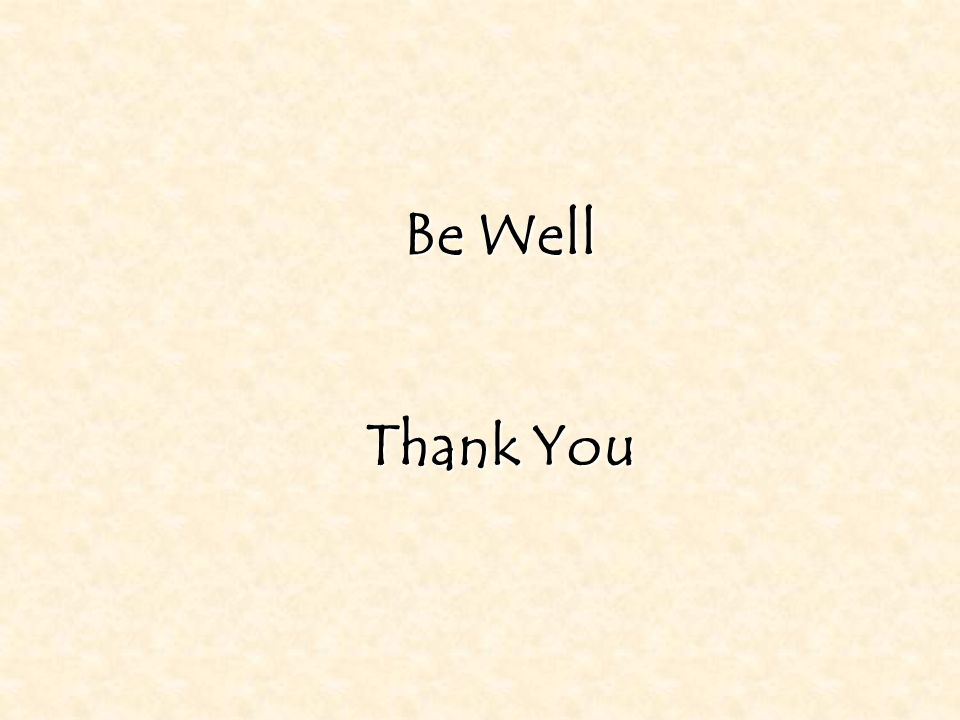 Be Well Thank You
