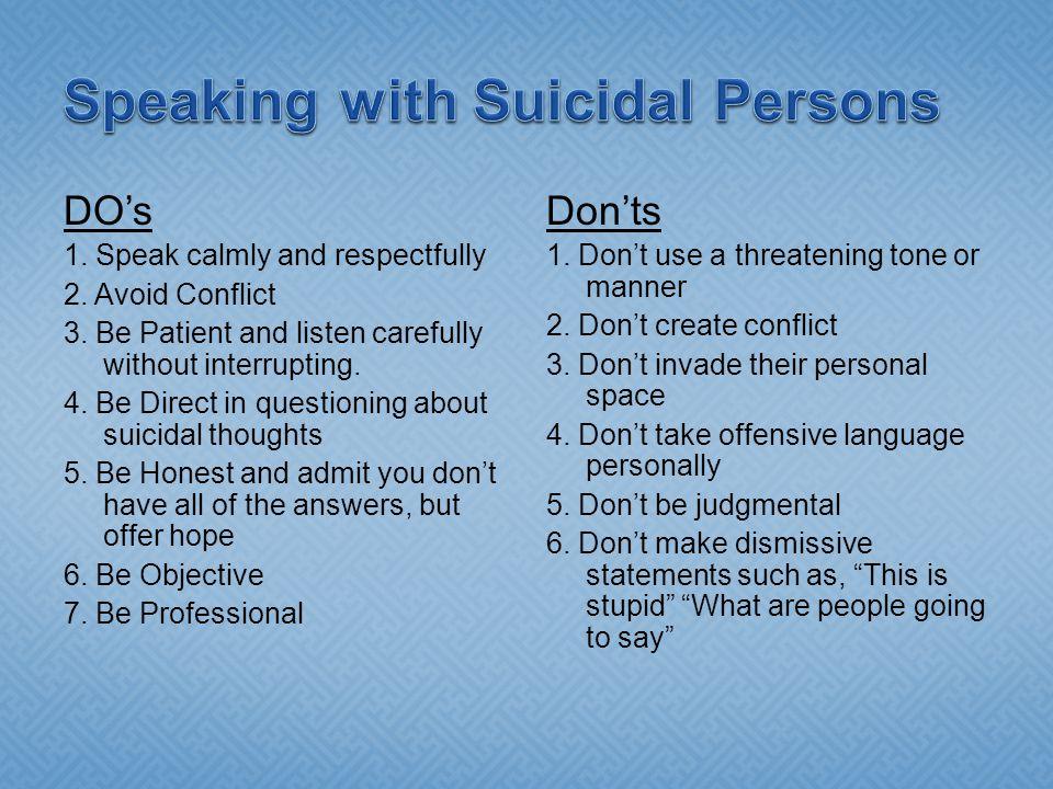 DO's 1.Speak calmly and respectfully 2. Avoid Conflict 3.
