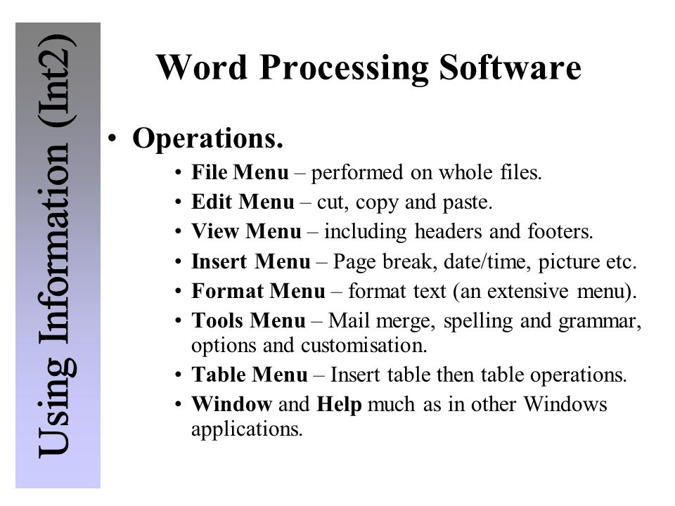 Word Processing Software Operations. File Menu – performed on whole files. Edit Menu – cut, copy and paste. View Menu – including headers and footers.