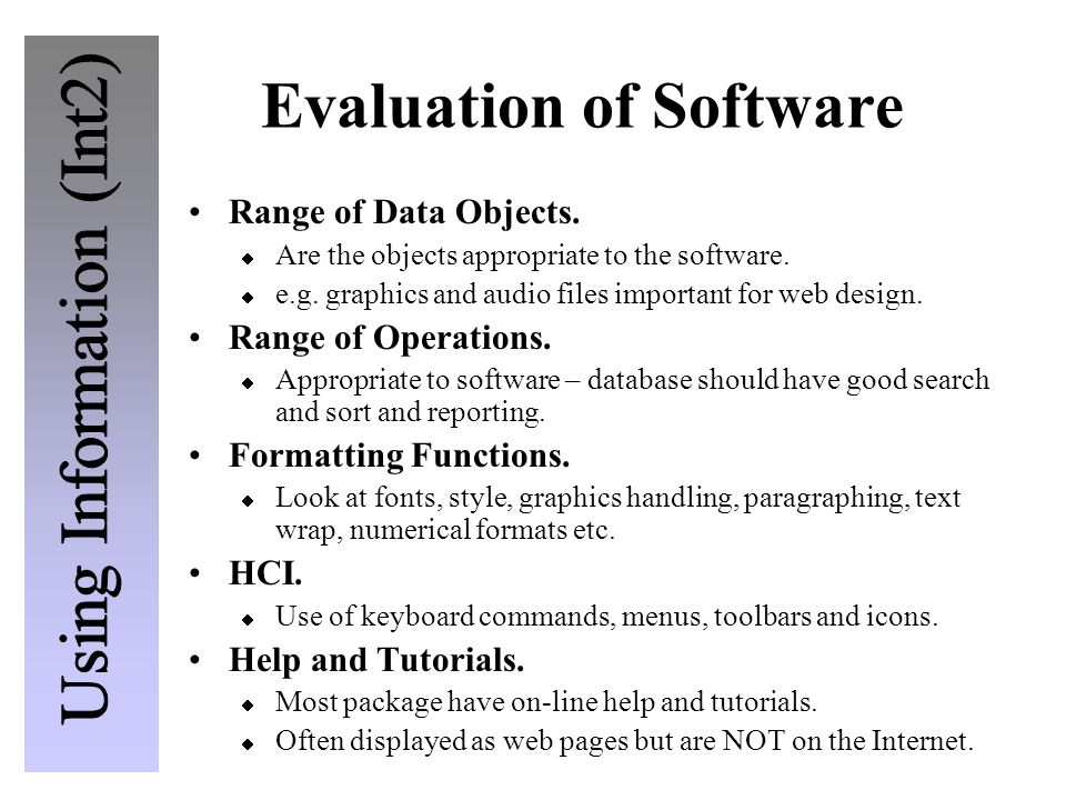 Evaluation of Software Range of Data Objects.  Are the objects appropriate to the software.  e.g. graphics and audio files important for web design.