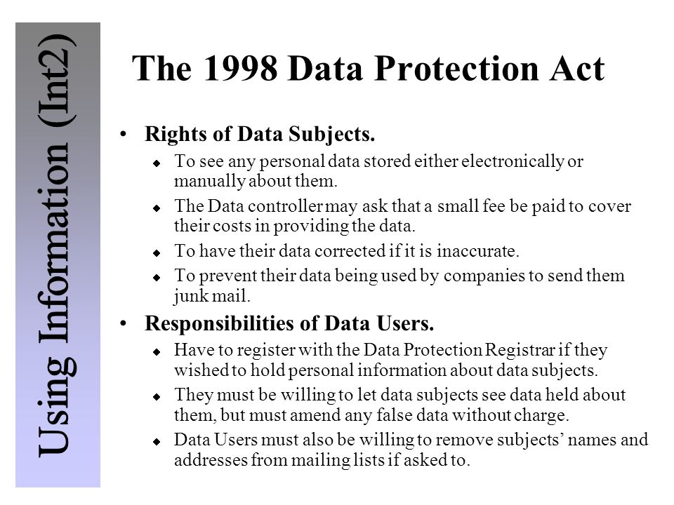 The 1998 Data Protection Act Rights of Data Subjects.  To see any personal data stored either electronically or manually about them.  The Data contr