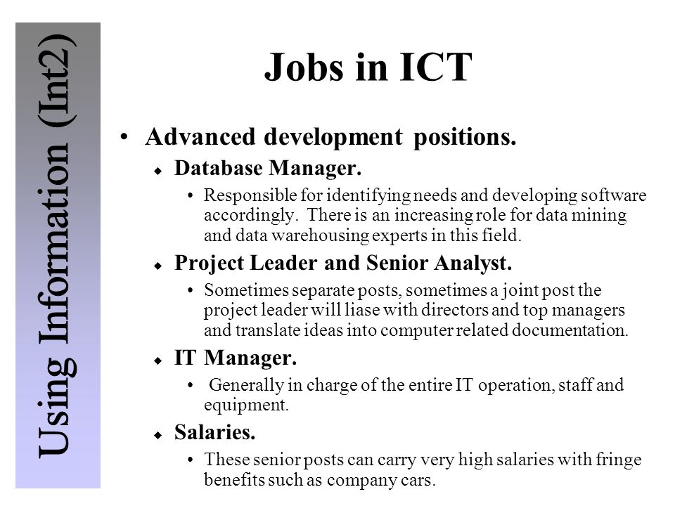 Jobs in ICT Advanced development positions.  Database Manager.