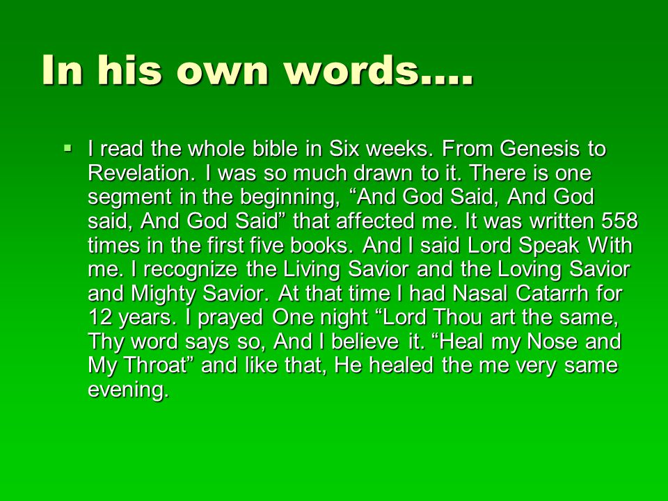 In his own words….  Lord they are your words and with out understanding I believe.
