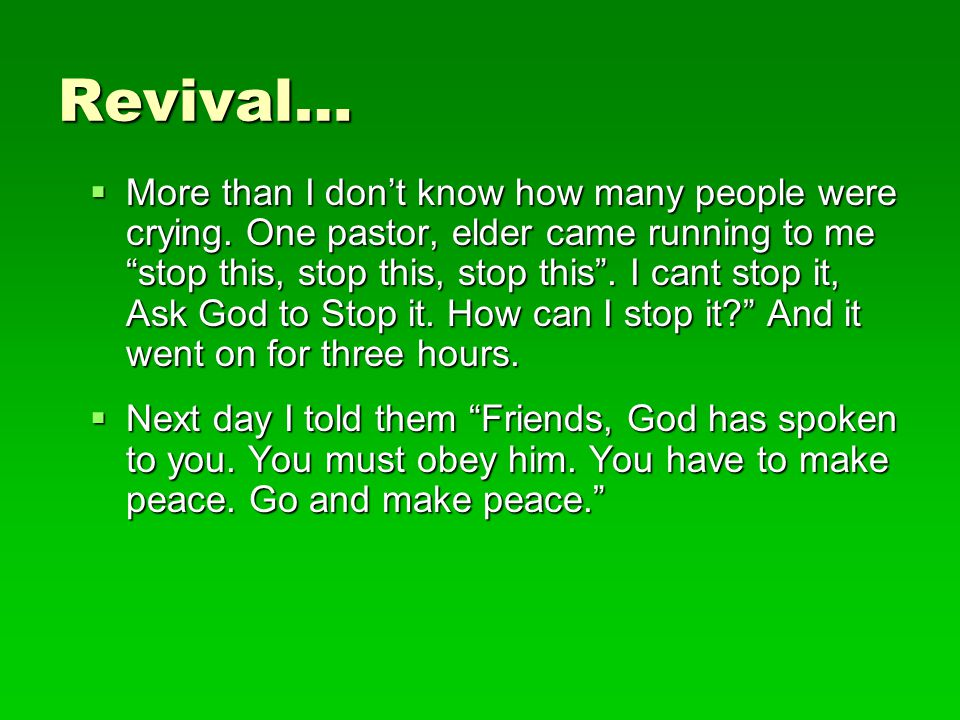 Revival…  With a heavy heart, feeling very sad and discouraged as I saw people's condition, making fun of God s word.