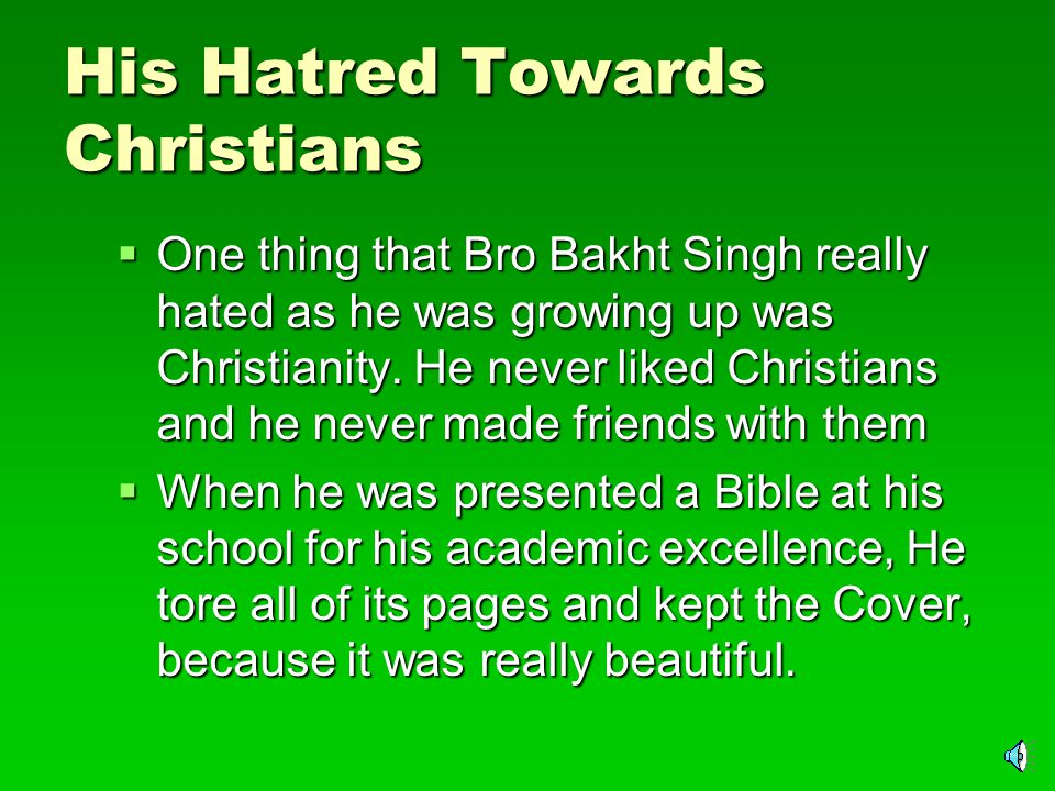 Family History  Bro Bakht Singh was born to Hindu Parents but he was raised as a Sikh.