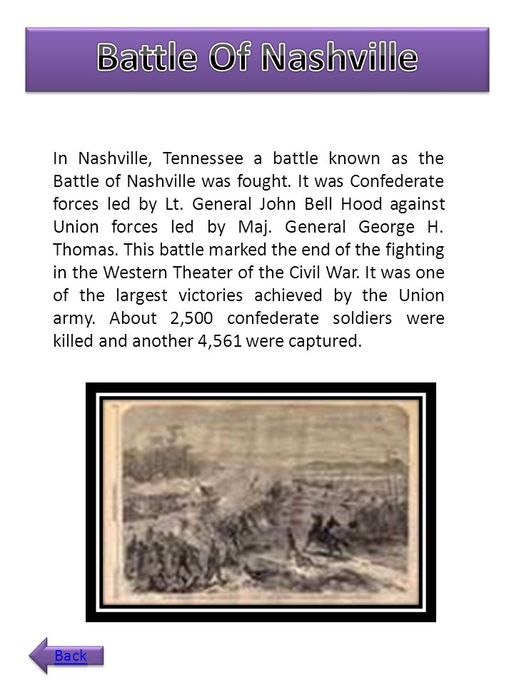 In Nashville, Tennessee a battle known as the Battle of Nashville was fought.