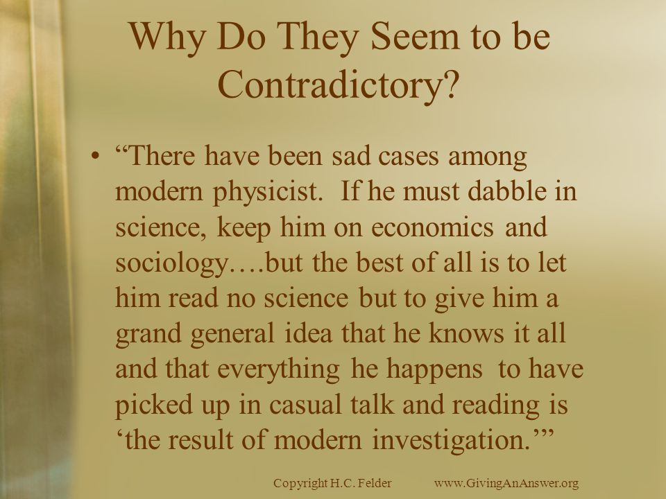Copyright H.C. Felderwww.GivingAnAnswer.org Scientism is not Compatible with God