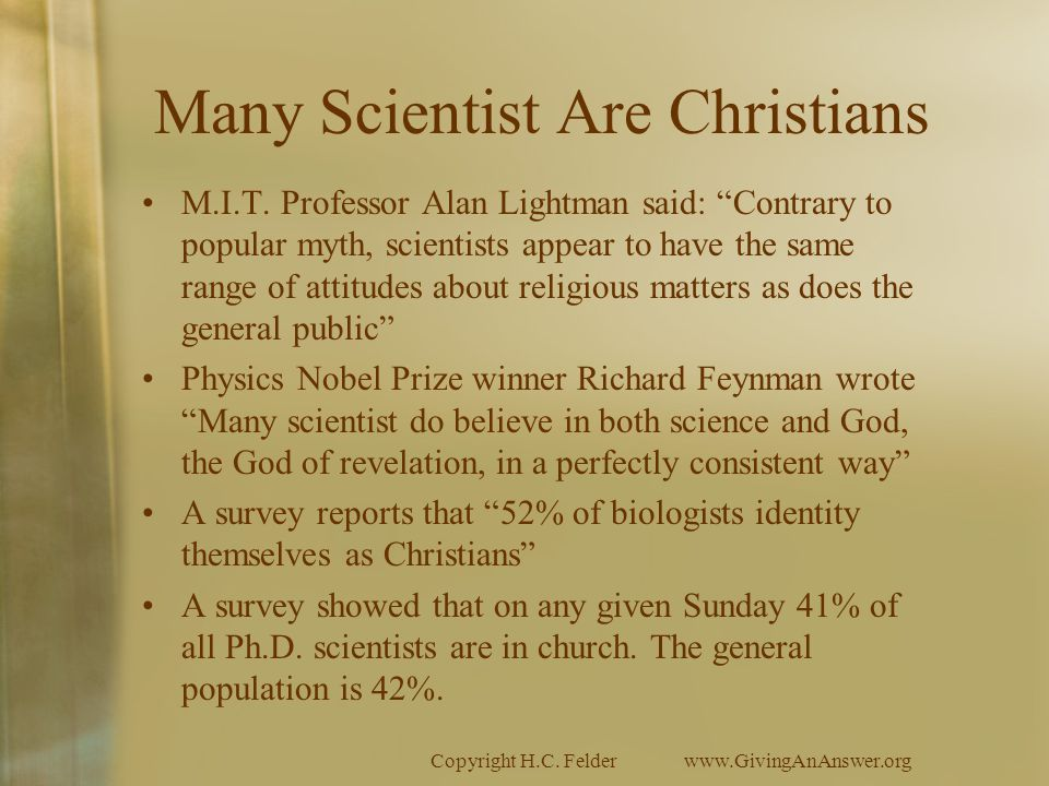 Copyright H.C. Felderwww.GivingAnAnswer.org Many Scientist Are Christians M.I.T.