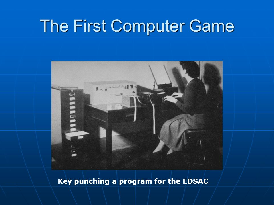 The First Computer Game Key punching a program for the EDSAC