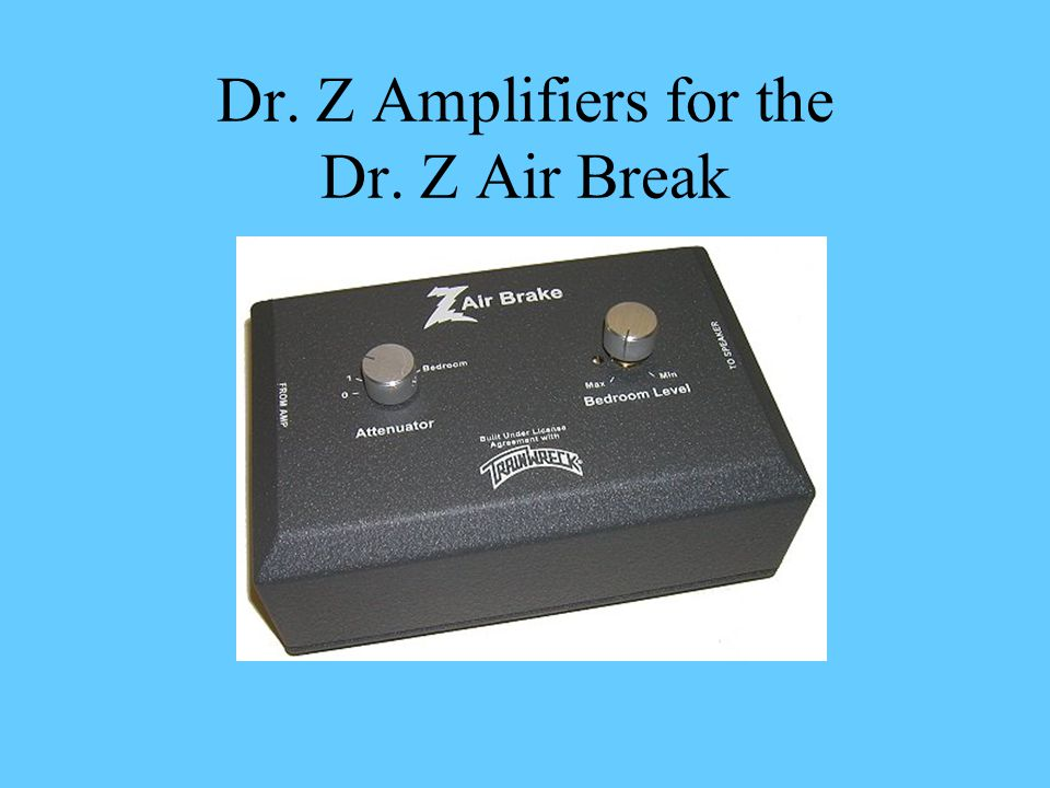 Dr. Z Amplifiers for the Dr. Z Air Break