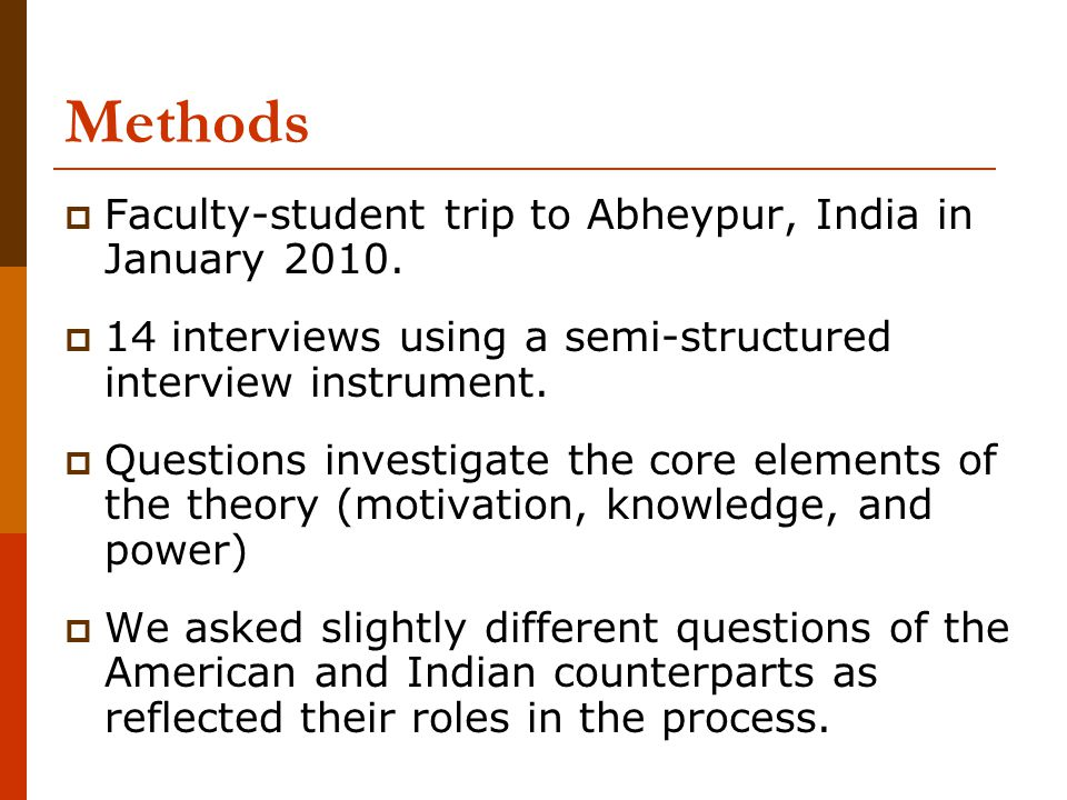 Methods  Faculty-student trip to Abheypur, India in January 2010.